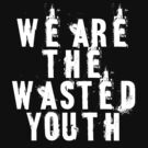 Wasted Youth by Vigilantees .