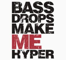 BASS DROPS MAKE ME HYPER (BLACK) by DropBass