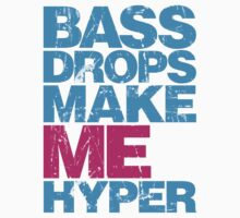 BASS DROPS MAKE ME HYPER (CYAN) by DropBass
