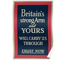 Britains strong arm and yours will carry us through Enlist now Poster