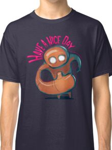Have a nice day Classic T-Shirt
