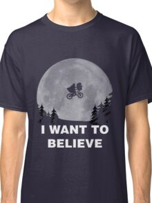 I Want To Believe In E.T. Classic T-Shirt