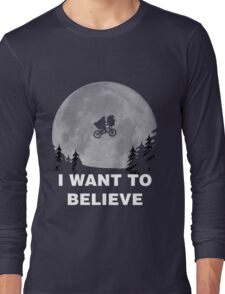 I Want To Believe In E.T. Long Sleeve T-Shirt