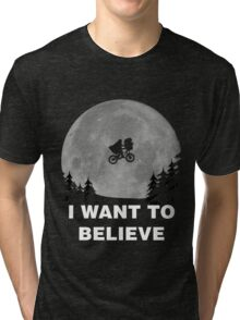I Want To Believe In E.T. Tri-blend T-Shirt