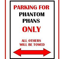 Parking for Phantom Phans ONLY! by GhostGal5