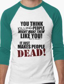 Killing people makes them dead! (black) T-Shirt