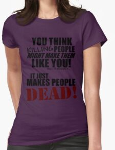 Killing people makes them dead! (black) Womens Fitted T-Shirt