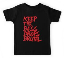 KEEP THE BASS DROPS BRUTAL Kids Tee