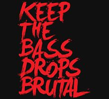 KEEP THE BASS DROPS BRUTAL Womens Fitted T-Shirt