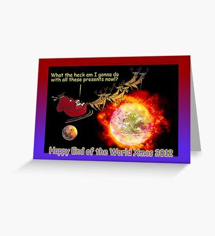Happy End of the World Xmas 2012 - Santa's dilemma 01 Greeting Card