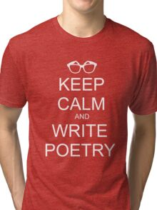 KEEP CALM AND WRITE POETRY Tri-blend T-Shirt