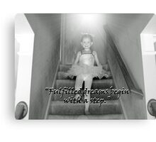 """""""Fulfilled dreams begin with a step""""  by Carter L. Shepard Canvas Print"""