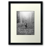 """Every journey begins by putting one foot in front of the other.""  by Carter L. Shepard Framed Print"