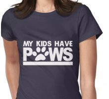 My kids have paws Womens Fitted T-Shirt