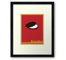 Rounders: Teddy Framed Print