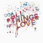 Do All Things With Love by Futurebot