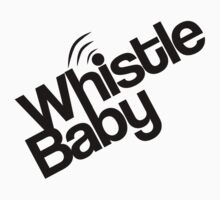 WHISTLE BABY by mcdba