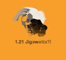 1.21 Jigawatts?! Unisex T-Shirt