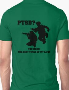 PTSD? You mean the best years of my life! T-Shirt