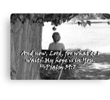 """""""Psalm 39:7""""  by Carter L. Shepard Canvas Print"""
