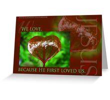 1 John 4:19 Leaf Heart Greeting Card