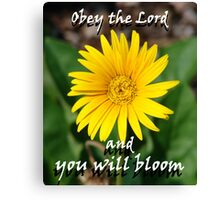"""""""Obey the Lord and you will bloom"""" Color by Carter L. Shepard Canvas Print"""