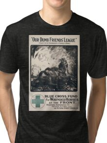 Our Dumb Friends League A society for the encouragement of kindness to animals Blue Cross fund for wounded horses at the front 689 Tri-blend T-Shirt