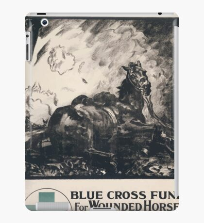 Our Dumb Friends League A society for the encouragement of kindness to animals Blue Cross fund for wounded horses at the front 689 iPad Case/Skin