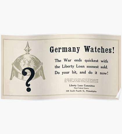 Germany watches! The war ends quickest with the Liberty Loan soonest sold Do your bit and do it now! 002 Poster