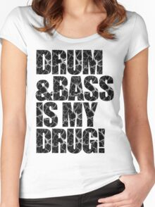 DRUM & BASS IS MY DRUG Women's Fitted Scoop T-Shirt