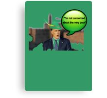 Mitt Romney i'm not concerned about the very poor robin hood 2012 Canvas Print