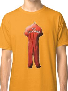 No Touching Classic T-Shirt