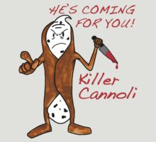 KILLER CANNOLI by inzanyone