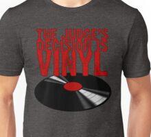 The Judge's Decision is Vinyl Unisex T-Shirt