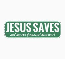 Jesus Saves (and averts financial disaster!) by parable
