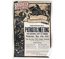 The Central Committee for National Patriotic Organizations imperial patriotic meeting The Guildhall City of London Wednesday May 19th 1915 662 Poster