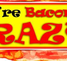 You're Bacon me Crazy Sticker