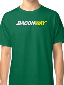 Baconway Classic T-Shirt