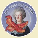 Let them eat Bacon! by gerrorism