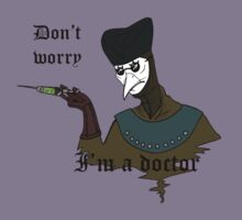 Don't Worry I'm a Doctor by Tuikkis