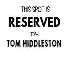 This spot is reserved for Tom Hiddleston  by meggie1tr