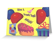 Have A Super Duper Birthday! Greeting Card