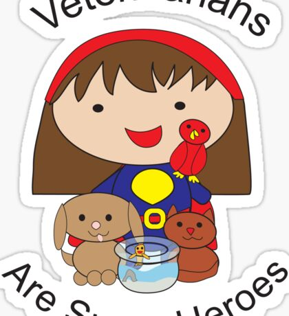 Veterinarians Are Super Heroes Sticker