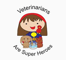 Veterinarians Are Super Heroes T-Shirt