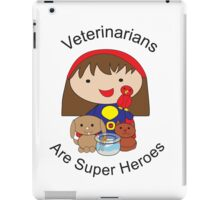 Veterinarians Are Super Heroes iPad Case/Skin