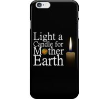 light a candle for mother earth iPhone Case/Skin