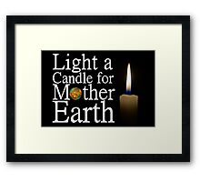 light a candle for mother earth Framed Print