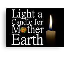 light a candle for mother earth Canvas Print