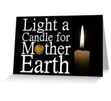 light a candle for mother earth Greeting Card