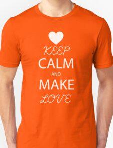 KEEP CALM AND MAKE LOVE T-Shirt